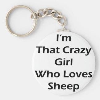 I'm That Crazy Girl Who Loves Sheep Key Ring