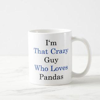 I'm That Crazy Guy Who Loves Pandas Coffee Mug