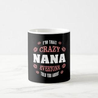 I'm That Crazy Nana Coffee Mug