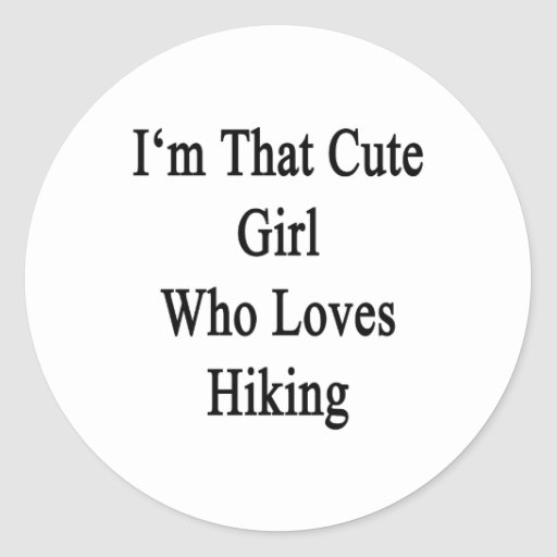 I'm That Cute Girl Who Loves Hiking Sticker