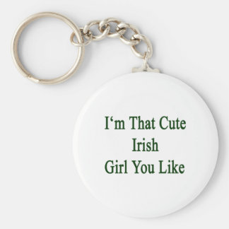 I'm That Cute Irish Girl You Like Basic Round Button Key Ring
