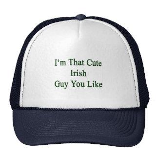 I'm That Cute Irish Guy You Like Trucker Hat