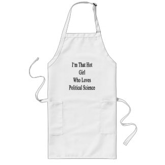 I'm That Hot Girl Who Loves Political Science Long Apron
