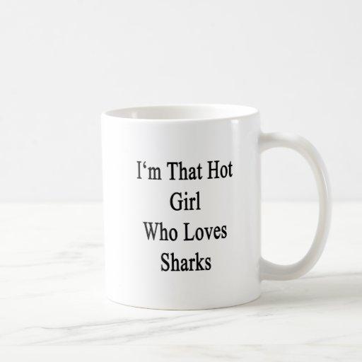 I'm That Hot Girl Who Loves Sharks Coffee Mug