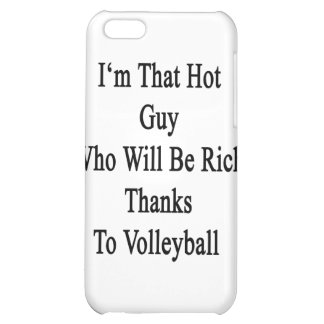 I'm That Hot Guy Who Will Be Rich Thanks To Volley iPhone 5C Cover