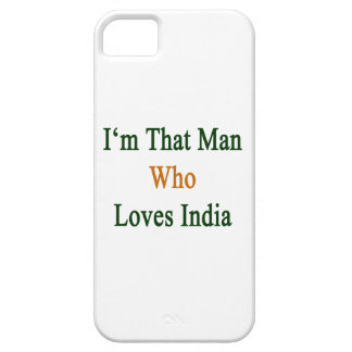 I'm That Man Who Loves India iPhone 5/5S Covers