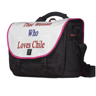 I'm That Woman Who Loves Chile Computer Bag