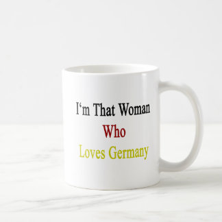 I'm That Woman Who Loves Germany Mugs