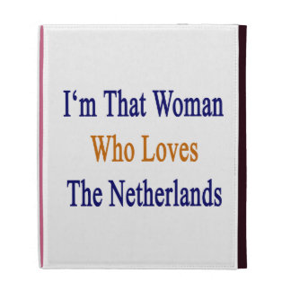 I'm That Woman Who Loves The Netherlands iPad Folio Case