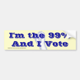 I'm The 99% (and I vote) bumpersticker Bumper Sticker