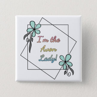 I'm the Avon Lady, floral frame 15 Cm Square Badge