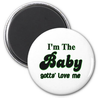 I'm The Baby Gotta' Love Me Gifts and Apparel 6 Cm Round Magnet