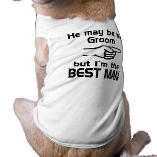 I'm the Best Man Sleeveless Dog Shirt