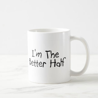I'm the Better Half Coffee Mug
