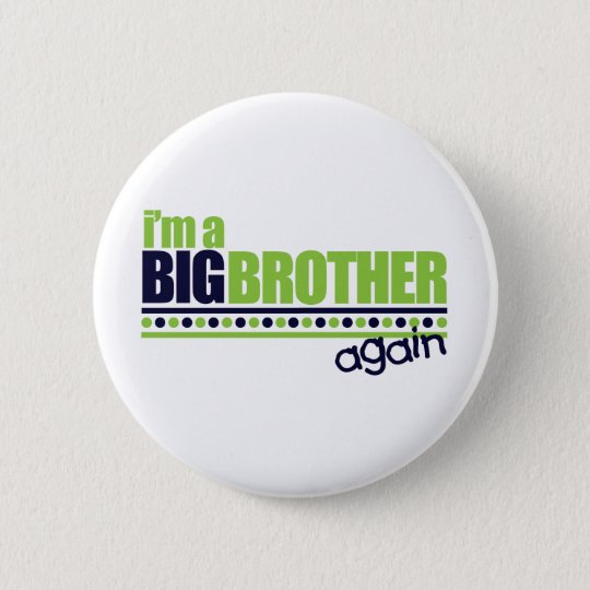 I'm the Big Brother Again Blue/Green T-shirt 6 Cm Round Badge
