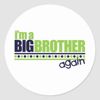 I'm the Big Brother Again Blue/Green T-shirt Round Sticker