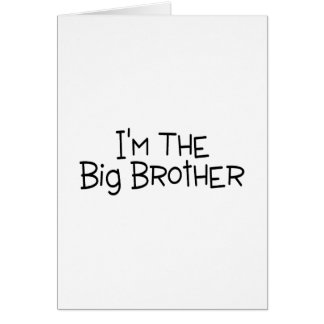 Im The Big Brother Greeting Card