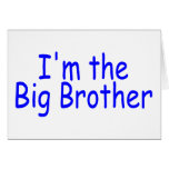 I'm The Big Brother Greeting Cards