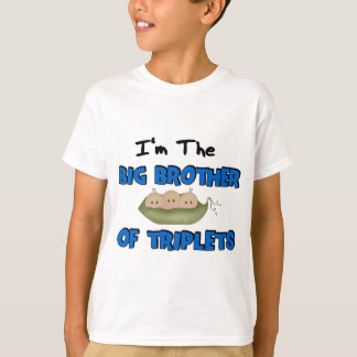 Im the BIG BROTHER of TRIPLETS T-shirts