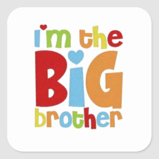 IM THE BIG BROTHER SQUARE STICKER
