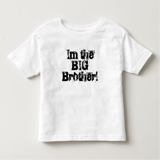 Im the BIG Brother! Toddler T-Shirt