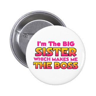 I'm The Big Sister...Boss 6 Cm Round Badge