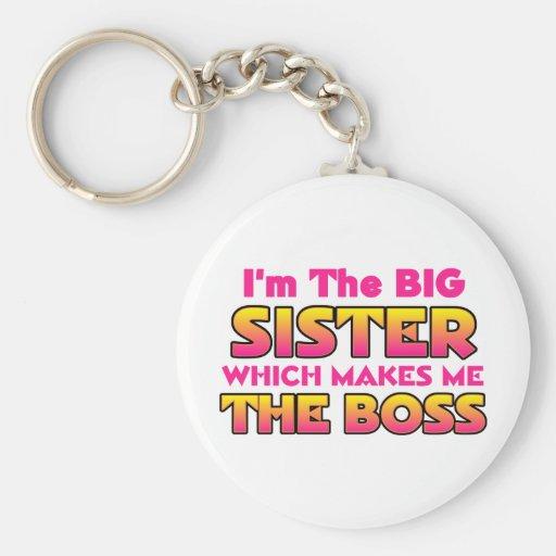 I'm The Big Sister...Boss Keychains