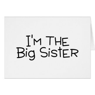 Im The Big Sister Greeting Card