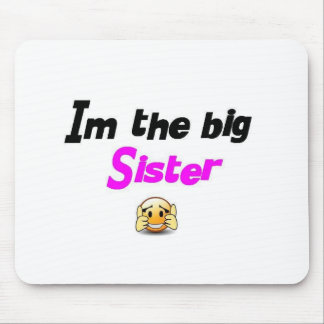 I'm the big sister mouse mat