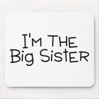 Im The Big Sister Mousepads