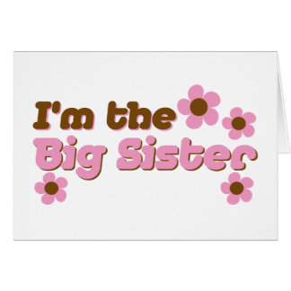 I'm The Big Sister Pink Flowers Greeting Card