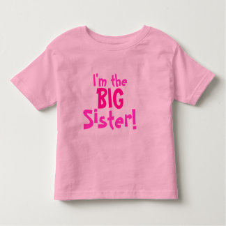 I'm the BIG Sister! Toddler T-Shirt