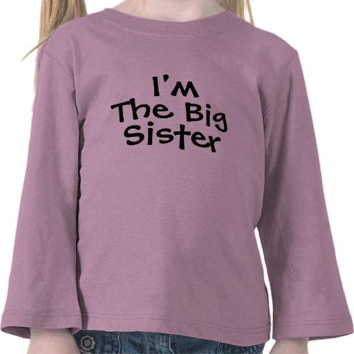 I'm the Big Sister T-shirts