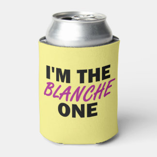 I'm the Blanche One Can Cooler
