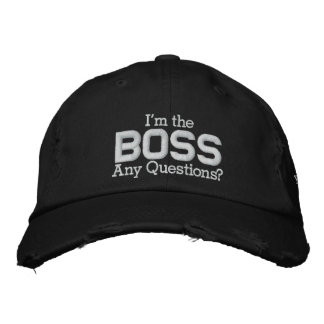 I'm the, BOSS, Any Questions? Embroidered Hats