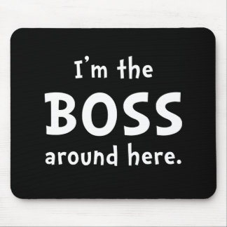 Im The Boss Mouse Mat