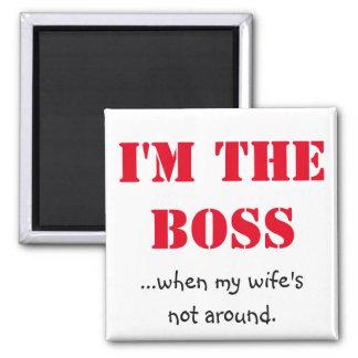 I'm the Boss Square Magnet