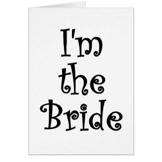 Im the Bride Greeting Card