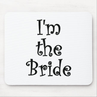Im the Bride Mouse Pad