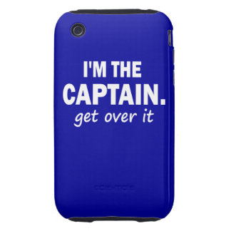 I'm the Captain. Get over it - funny Tough iPhone 3 Cases