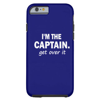 I'm the Captain. Get over it - funny iPhone 6 Case