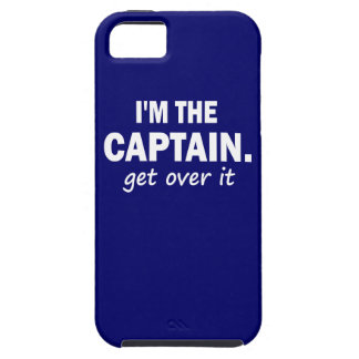 I'm the Captain. Get over it - funny Case For The iPhone 5