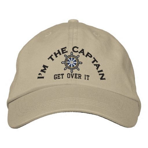 I'm the Captain Get Over It Wheel Embroidered Hats