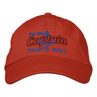 I'm the Captain that's why Humorous Embroidered Baseball Caps