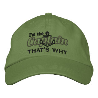 I'm the Captain that's why Humorous Embroidered Cap