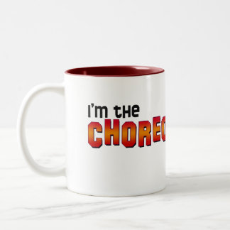 I'm the Choreographer, You Shut Up! Two-Tone Mug