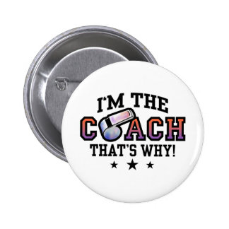 I'm The Coach That's Why 6 Cm Round Badge