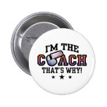 I'm The Coach That's Why Button