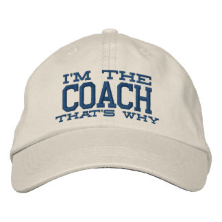 I'm the Coach That's why Embroidered Baseball Cap