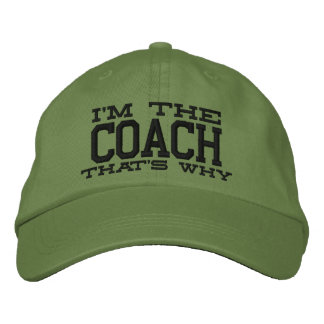 I'm the Coach That's why Embroidered Hat